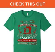 Mens Preschool Teacher Shirt I'm Sorry Mean Awful Accurate Small Kelly Green - Careers professions shirts (*Amazon Partner-Link)