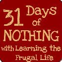 Fake-It Frugal: 31 Days Of Nothing - Take 2 - No spending ANY extra money for the entire month of January.  Saved $1000.00 last year doing this!