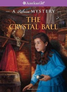 The Crystal Ball: A Rebecca Mystery (American Girl Mysteries) by Jacqueline Greene. $6.95. Publication: February 28, 2012. Publisher: Amer Girl; 1 edition (February 28, 2012). Series - American Girl Mysteries