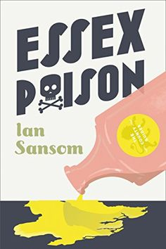 Essex Poison (The County Guides) by Ian Sansom…