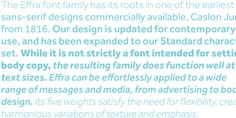The Effra font family has its roots in one of the earliest sans-serif designs commercially available, Caslon Junior, from 1816.
