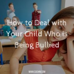 How to Deal with Your Child Who is Being Bullied.