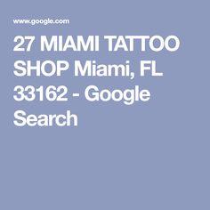 27 MIAMI TATTOO SHOP Miami, FL 33162 - Google Search Miami Tattoo, Leo Tattoos, Miami Florida, Tattoo Shop, Google Search, Shopping, Leo Zodiac Tattoos