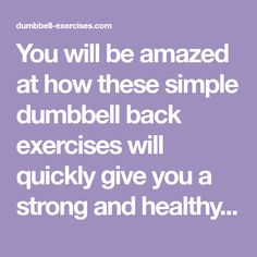 You will be amazed at how these simple dumbbell back exercises will quickly give you a strong and healthy back. Read our list of dumbbell back exercises. Dumbbell Workout, Dumbbell Exercises, One Arm Row, Bent Over Rows, Lower Back Muscles, Major Muscles, Back Exercises, Breath In Breath Out, Muscle Groups