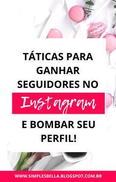 Táticas para ganhar seguidores no instagram - Dicas para aumentar o engajamento no Instagram - Encontre as melhores hashtags para Instagram - Formas de Bombar no Instagram - Segredos do sucesso no Instagram. #instagramdicas #dicasparablogueiras #instagrammarketing