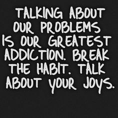 Talk about things that make you happy. Talking about pain allows it to stay at the surface....and you'll never get past it.