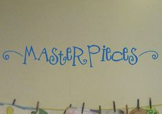 Masterpieces Wall Decal Children art display decor for craft rooms, classroom, playroom and teachers on Etsy, $15.00