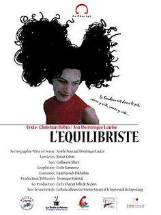 Affiche réalisée pour la création théâtrale de la compagnie du Chariot, Dominique Lautr, sur un texte de Christian Bobin/ L'equilibriste