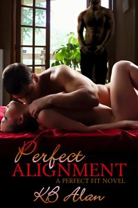 Perfect Alignment by KB Alan Romance Authors, Present Day, Perfect Fit, Erotic, Novels, Fitness, Books, Contemporary, Libros