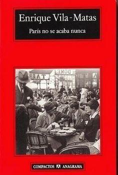 Enrique Vila-Matas, París no se acaba nunca