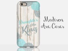 I Am A Daughter Of The King Jesus Christian Quote Flower Teal Girly Church Bible Verse Birthday Wood Samsung iPhone 5s 6s Case 6 plus Tough by MadisonAveCases