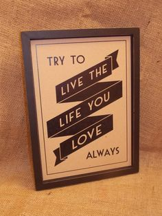 Art Deco Style Wooden Framed Try To Live The Life You Love Wall Sign, £16.75 Love Wall, Art Deco Fashion, Wall Signs, Live, Frame, Style, Wall Plaques, Picture Frame, Swag