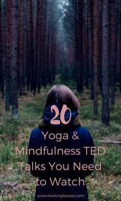 20 Yoga + Mindfulness TED Talks you Need to Watch!