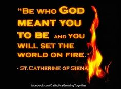 St. Catherine... Fire is catching ;)