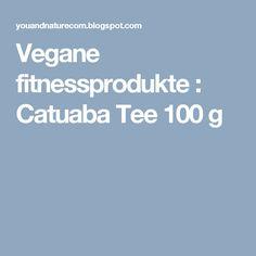Vegane fitnessprodukte : Catuaba Tee 100 g
