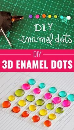 Cool Arts and Crafts Ideas for Teens, Kids and Even Adults   Cheap, Fun and Easy DIY Projects, Awesome Craft Tutorials for Teenagers   School, Home, Room Decor and Awesome Gift Ideas   3d enamel dots  http://diyprojectsforteens.com/arts-and-crafts-ideas-f