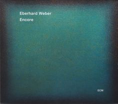Finally finished review of Eberhard Weber's Encore, today for All About Jazz. A true musical hero.