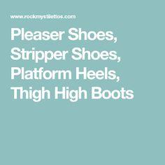 Pleaser Shoes, Stripper Shoes, Platform Heels, Thigh High Boots Studs And Spikes, Stripper Heels, Thigh High Boots, Platform Shoes, Thigh Highs, Tall Boots, Stripper Shoes, Knee High Socks, Shoe Wedges