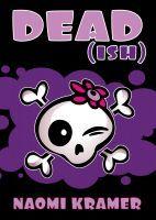 DEAD(ish), an ebook by Naomi Kramer at Smashwords