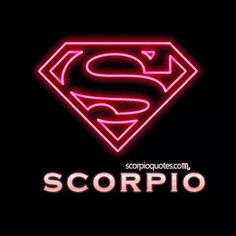 Scorpio (hahahahah never thought of it this way)