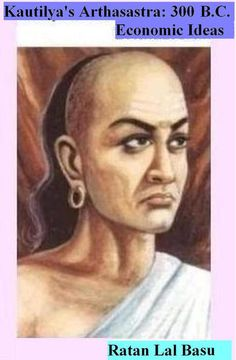 Kautliyas Arthasastra ( 300 B.C.): Economic Ideas - Ratan Lal...: Kautliyas Arthasastra ( 300 B.C.): Economic Ideas - Ratan Lal… #Finance