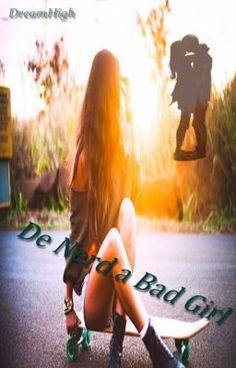 De Nerd a Bad Girl Por SMathews5 - Wattpad