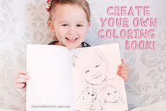 Make your own coloring book using family photographs!  Great for road trips!