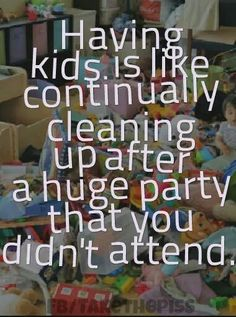 Cleaning up after kids constantly funny humor