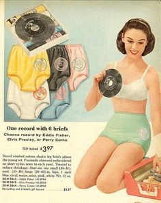 """1950s magazine ad for lady's underwear. That's right, girls: """"One record with 6 briefs. Choose record by Eddie Fisher, Elvis Presley or Perry Como."""""""