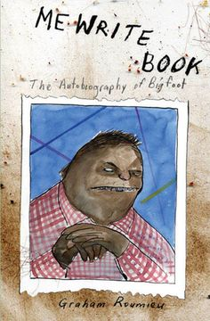 The Autobiography of Bigfoot. He knows he smells like shit. You don't have to tell him every time you see him.