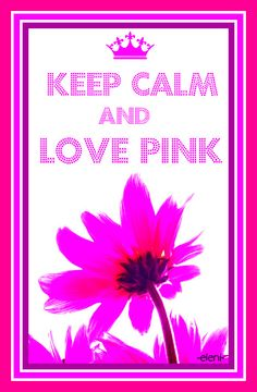 KEEP CALM AND LOVE PINK - created by eleni