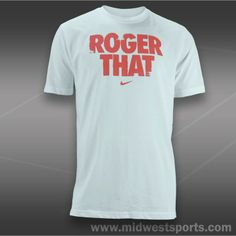Nike Roger Graphic T-Shirt My father was a military pilot and growing up I  used to hear this phrase all the time! Best dccd3252e