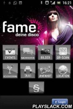 Disco Fame  Android App - playslack.com , Die kostenlose Fame App ist dein mobiler Partyguide und informiert dich immer als Erster über die kommenden Nächte im Fame.Mit dieser App kannst du auch unterwegs die letzten Partyfotos schauen... Fotos in deinem Facebook-Profil speichern... Gutscheine und Reservierungen direkt auf dein Android Smartphone erhalten... dich schnell über die kommenden Events im Musikpark informieren... mit zwei Finger-Taps ein Taxi rufen...