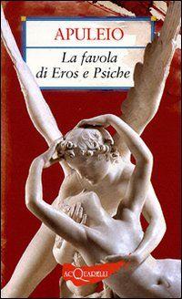 Apuleio - La favola di Eros e Psiche