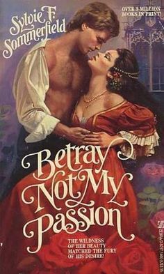 Betray Not My Passion by Sylvie Fommerfield
