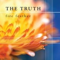 The Truth by fire feather on SoundCloud