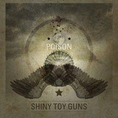 Shiny Toy Guns: Season of Poison Song Artwork