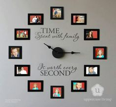 little bit of a cheesy saying to me, but I like the clock made out of photos!
