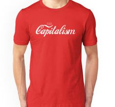 Fuck Capitalism Political Protest t-shirts,clothing and gifts. Capitalism is an global economic system based on private ownership of the means of production and their operation exclusively for profit