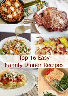 Top 16 Easy Dinner Recipes for the family, easy prep, easy meal, easy cleanup, but full of flavor!