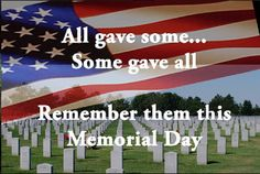 """Memorial Day Display:   """"All gave some.  Some gave all."""""""