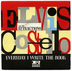 Everyday I Write The Book b/w Heathen Town. Elvis Costello and the Attractions, F-Beat Records/UK (1983)
