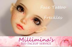 Freckles or Face Tattoo order. Millimina's faceup by SuededGirl
