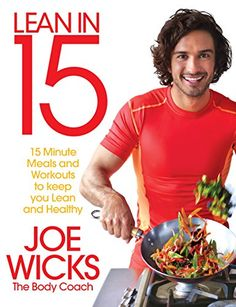 Lean in 15 Minute Meals and Workouts to Keep You Lean and Healthy by Joe Wicks aka The Body Coach. 15 Minute Workout, Post Workout, Joe Wicks Lean In 15, 90 Day Sss Plan, Joe Wicks The Body Coach, Healthy Eating Books, 15 Minute Meals, Diet Books, Green Curry