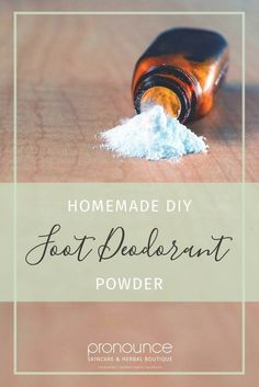 Stinky Feet…Be Gone! (DIY Foot Deodorant Powder Recipe) • pronounceskincare.com