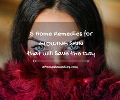 5 Home Remedies for GLOWING SKIN that will Save the Day