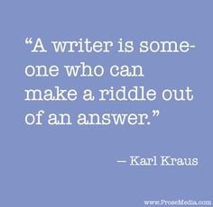 """Prose Quote""--by Karl Kraus. ProseMedia.com is a custom writing service for brands. We write content worth sharing."
