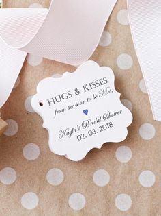 Wedding Favor Tags  Hugs and Kisses from the soon to be Mrs