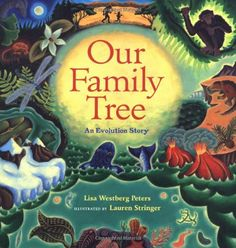 Our Family Tree: An Evolution Story: Lisa Westberg Peters, Lauren Stringer: Good introduction book to evolution