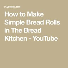How to Make Simple Bread Rolls in The Bread Kitchen Broccoli And Stilton Soup, Bread Kitchen, Easy Bread, Rolls Recipe, Bread Rolls, Yummy Snacks, Make It Simple, Dinner, Youtube